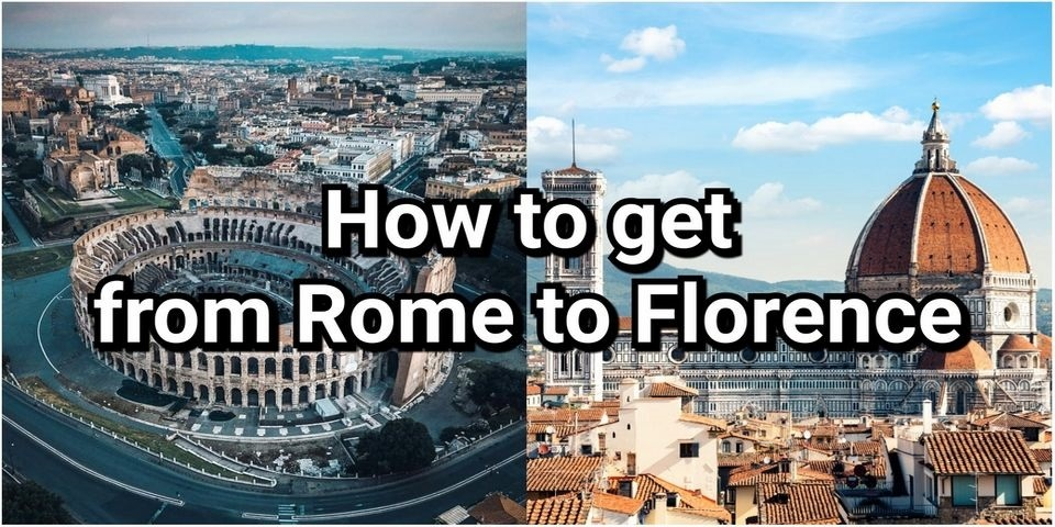How to Get from Rome to Florence