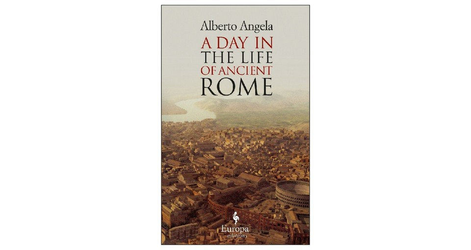 Alberto Angela - Day in the Life of Ancient Rome