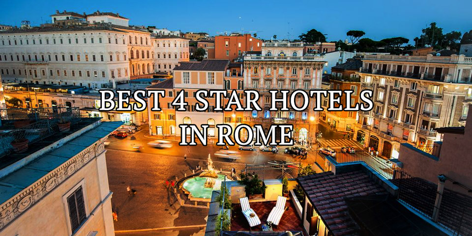 Best 4 Star Hotels in Rome