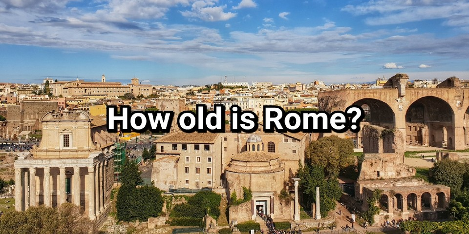 how old is Rome