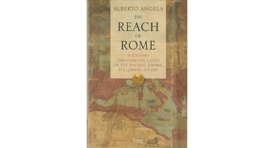 Alberto Angela - The Reach of Rome